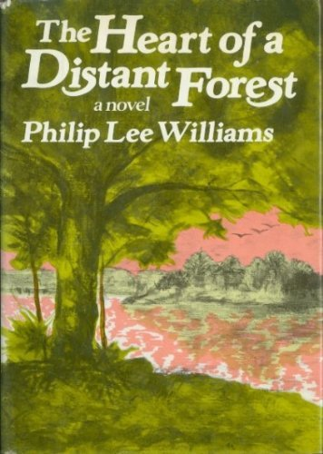 The Heart of a Distant Forest: Williams, Philip Lee