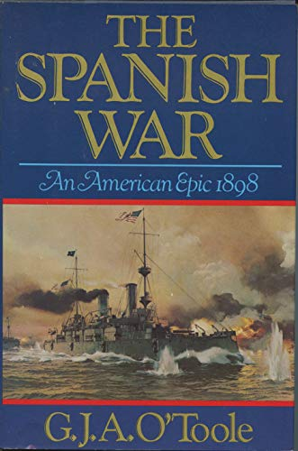 9780393018394: The Spanish War, an American epic--1898