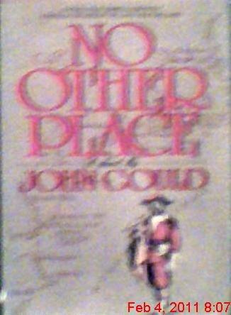 No Other Place : A Novel: John Gould