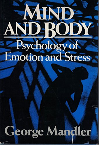 9780393018554: Mind and Body: Psychology of Emotion and Stress