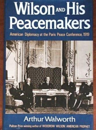 9780393018677: Wilson and His Peacemakers: American Diplomacy at the Paris Peace Conference, 1919
