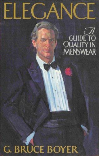 Elegance - A Guide to Quality in Menswear: G. Bruce Boyer, Tony Kokinos (Illustrator)