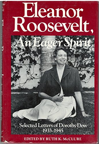Eleanor Roosevelt, an Eager Spirit: The Letters: Ruth K. McClure