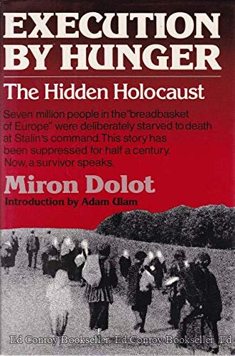 Execution By Hunger: The Hidden Holocaust.: Dolot, Miron.