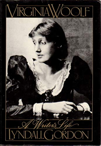 Virginia Woolf: A Writer's Life (0393018911) by Lyndall Gordon