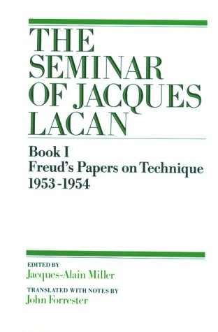 The Seminar of Jacques Lacan , Book 1:Freud's Papers on Technique: Jacques Lacan