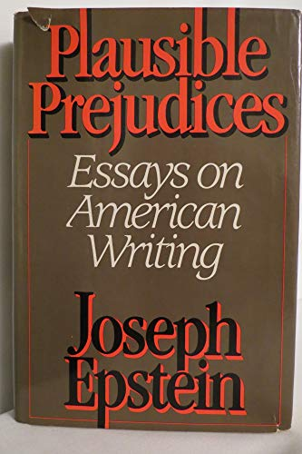 Plausible Prejudices; Essays on American Writing