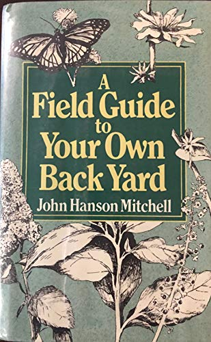 Field Guide to Your Own Backyard: Mitchell, John Hanson
