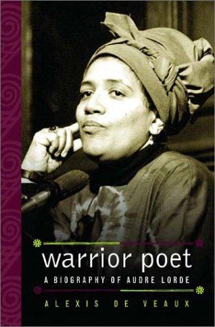 Warrior Poet: A Biography of Audre Lorde: De Veaux, Alexis