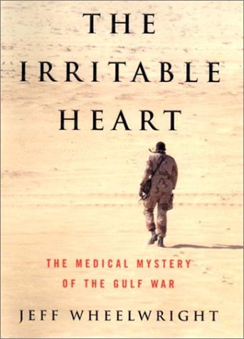 9780393019568: The Irritable Heart: The Medical Mystery of the Gulf War