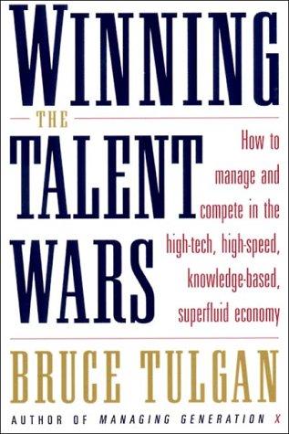 Winning the Talent Wars: Tulgan, Bruce