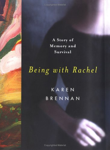 9780393019612: Being With Rachel: A Story of Memory and Survival