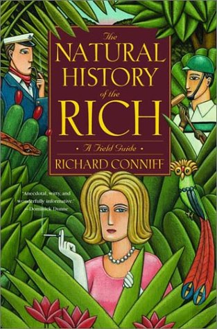 The Natural History of the Rich : A Field Guide