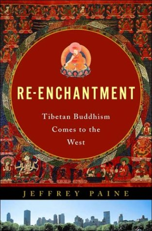 Re-Enchantment: Tibetan Buddhism Comes To The West