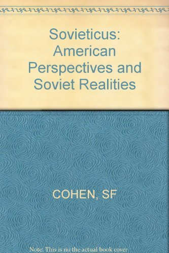 Sovieticus: American Perceptions and Soviet Realities: Cohen, Stephen F.