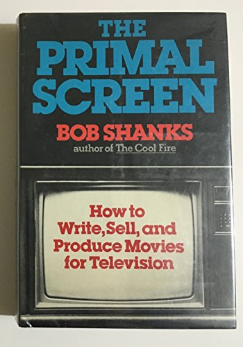 9780393019933: The Primal Screen: How to Write, Sell, and Produce Movies for Television With Complete Script of Drop-Out Father