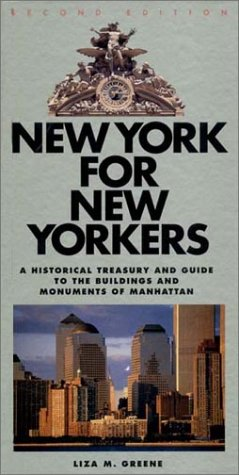 9780393020069: New York for New Yorkers: A Historical Treasury and Guide to the Buildings and Monuments of Manhattan (Second Edition)