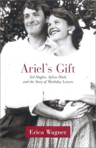 9780393020090: Ariel's Gift: Ted Hughes, Sylvia Plath and the Story of the Birthday Letters
