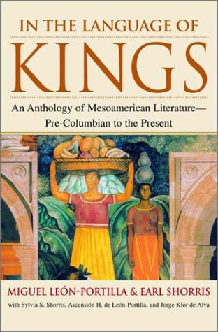 In the Language of Kings: An Anthology: Miguel Leon-Portilla, Earl