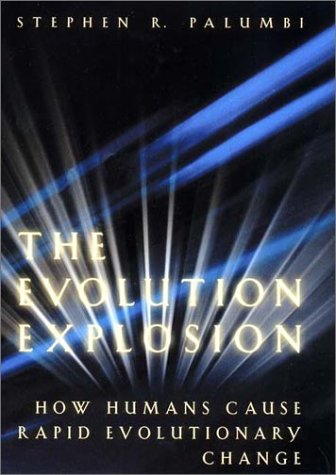 9780393020113: The Evolution Explosion: How Humans Cause Rapid Evolutionary Change