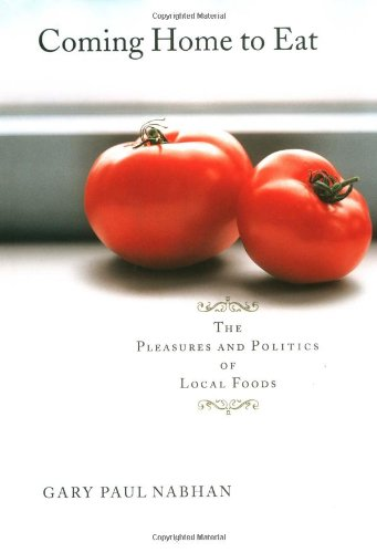 9780393020175: Coming Home to Eat: The Pleasures and Politics of Local Foods