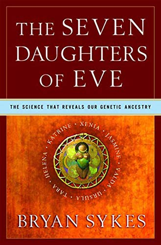 9780393020182: The Seven Daughters of Eve: The Science That Reveals Our Genetic Ancestry
