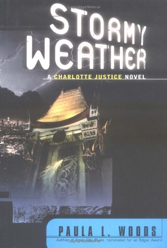 STORMY WEATHER: A Charlotte Justice Novel: Woods, Paula L.
