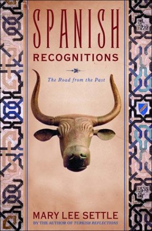 Spanish Recognitions: The Road from the Past (0393020274) by Settle, Mary Lee