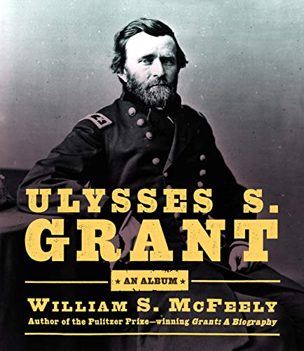 9780393020328: Ulysses S. Grant: An Album