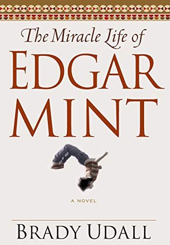 The Miracle Life of Edgar Mint: Udall, Brady