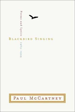 9780393020496: Blackbird Singing : Poems and Lyrics, 1965-1999