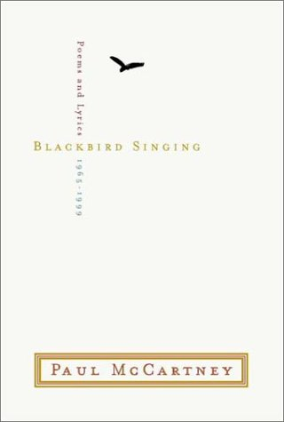 Blackbird Singing : Poems and Lyrics, 1965-1999 [signed]