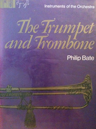 9780393021295: The Trumpet and Trombone: An Outline of Their History, Development, and Construction (Instruments of the orchestra)