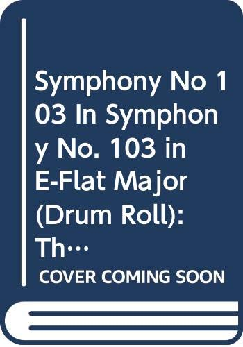 9780393021721: Symphony No 103 In Symphony No. 103 in E-Flat Major (Drum Roll): The Score of the New Haydn Edition, Historical Background, Analysis, Views and Comments