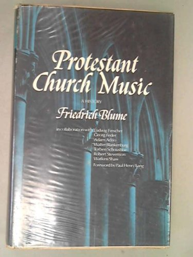 Protestant Church Music: A History: Blume, Friedrich