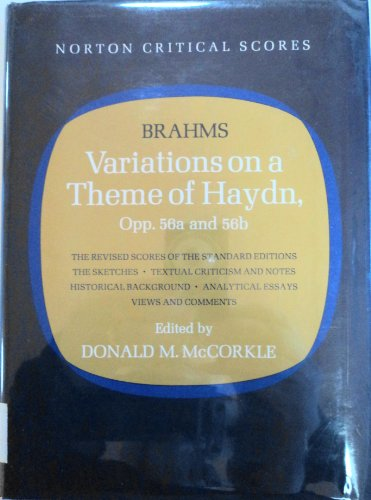 Brahms: Variations on a Theme of Haydn For Orchestra, Op. 56A and For Two Pianos, Op. 56B. The ...