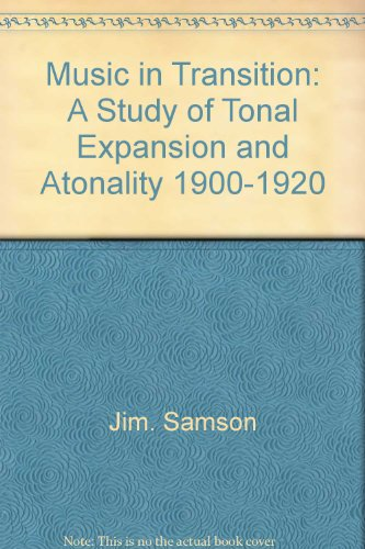 9780393021936: Music in transition: A study of tonal expansion and atonality, 1900-1920