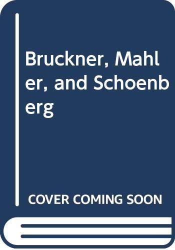 9780393022032: Bruckner, Mahler, Schoenberg