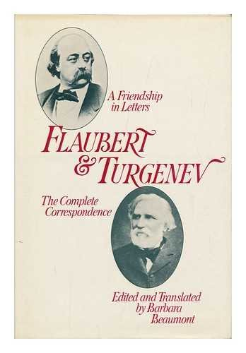 FLAUBERT & TURGENEV The Complete Correspondence A Friendship in Letters