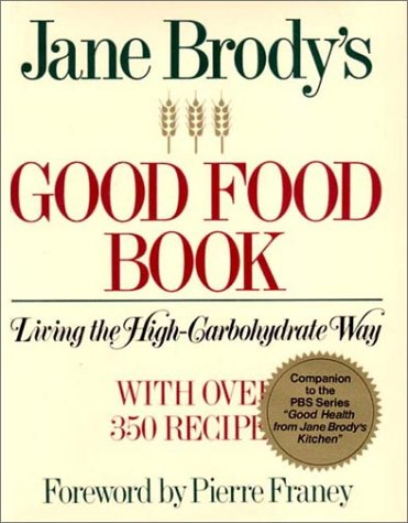 Jane Brody's Good Food Book: Living the High-Carbohydrate Way: Brody, Jane E.