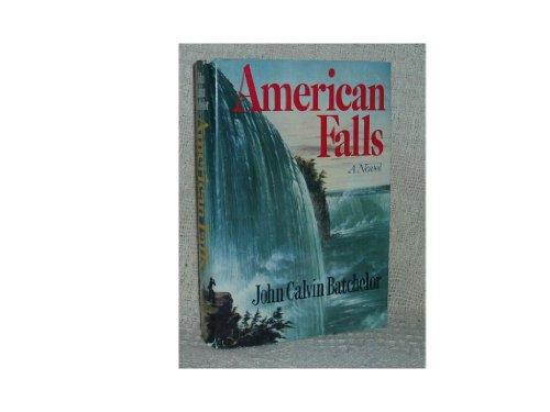 American Falls: A Novel: Batchelor, John Calvin