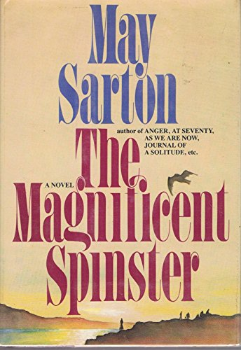 The Magnificent Spinster: A Novel: Sarton, May