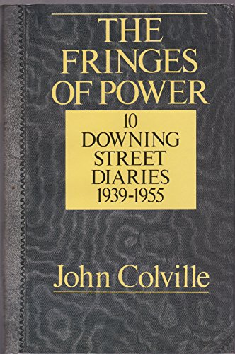 9780393022230: The Fringes of Power: 10 Downing Street Diaries, 1939-1955