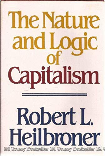 9780393022278: The Nature and Logic of Capitalism