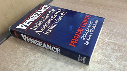 Vengeance: India After the Assassination of Indira: Gupte, Pranay