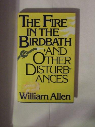 9780393022490: The Fire in the Birdbath and Other Disturbances
