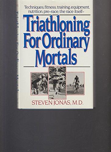 9780393022513: Triathloning for Ordinary Mortals