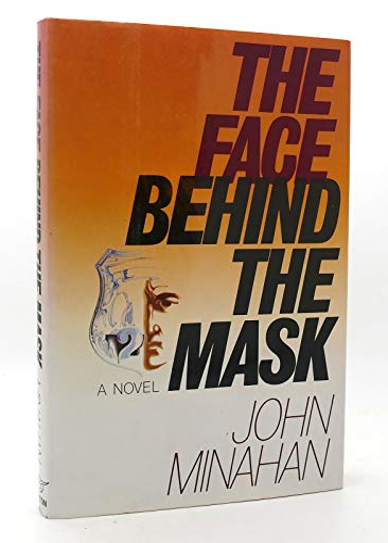The Face Behind the Mask : A: John Minahan