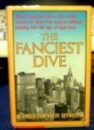 9780393022612: The Fanciest Dive: What Happened When the Giant Media Empire of Time/Life Leaped Without Looking into the Age of High-Tech