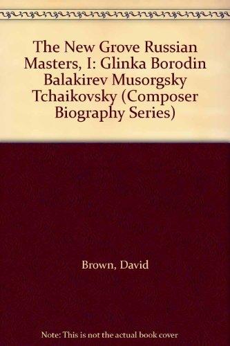 9780393022827: The New Grove Russian Masters, I: Glinka Borodin Balakirev Musorgsky Tchaikovsky (Composer Biography Series)